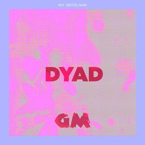 GETME! Guest Mix 98 : Dyad