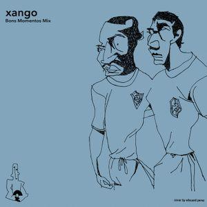 Xango's Bons Momentos Selection - June 2018