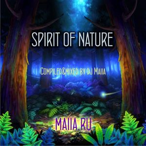 Spirit of Nature (compiled&mixed by Maiia)