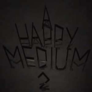A Happy Medium 2