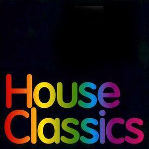 THE HOUSE CLASSICS !!!!
