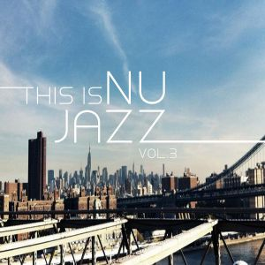 Nu-Jazz and Beyond:Jazzin & Groovin