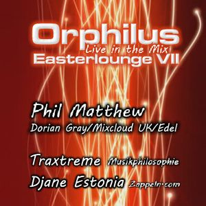 Orphilus Easterlounge VII - mixed by Phil Matthew - 31.03.2018