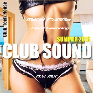 Mikel CuGGa-David Gaending- Club Sound- Summer 2013 NY