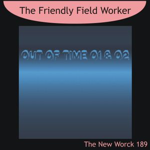 TNW189 - The Friendly Field Worker - Out Of Time