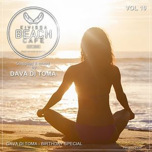 Eivissa Beach Cafe VOL 10 - Compiled & mixed by Dava Di Toma - Birthday Special