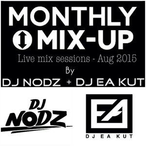 MONTHLY MIXUP - AUG 2015 DJ NODZ + DJ EA KUT
