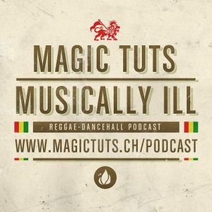 MAGIC TUTS - MUSICALLY ILL #34