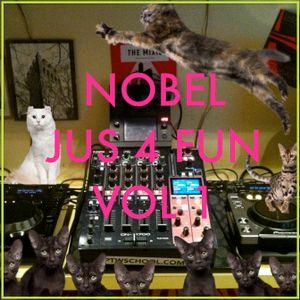 NOBEL - JUS 4 FUN Vol 1