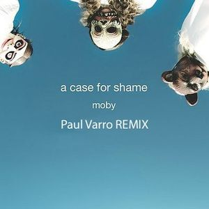 Moby - A Case For Shame (Paul Varro Remix)