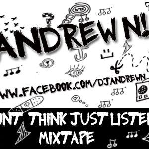 Dont Think, Just Listen Mixtape