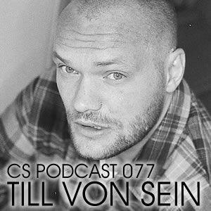 CS Podcast 077: Till Von Sein