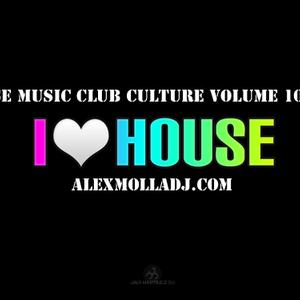 House Music Volume 10 Club Culture By Amusiculture Alex