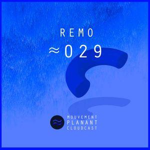 Mouvement Planant Cloudcast ≈ 029 - REMO