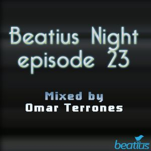 Beatius Night episode 23 - Mixed By Omar Terrones