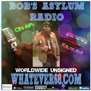 Bob's Asylum Radio recorded live on whatever68.com 10/16/2017
