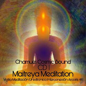 MAITREYA MEDITATION CD1 - CHAMUEL SOUND - Meditacion Unixitronica de Interconexion Arcoiris 441