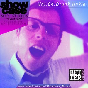SHOWCASE mix Volume 4: DrunkUnkle