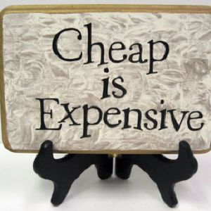 Cheap Is Expensive