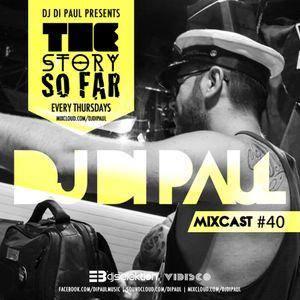 Di Paul - The Story So Far MIXCAST #40