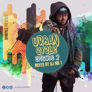 SPINCYCLE DJ MR.T - #URBANCYCLE EPISODE 2