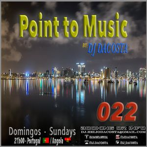 Point to Music nº22 By. DJ DaCosta