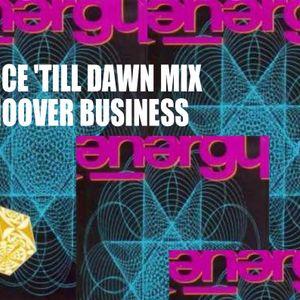 DJ HOOVER BUSINESS DANCE 'TILL DAWN MIX PART 1