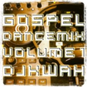 Gospel Mix Vol. 1 - DJ K. Wah!