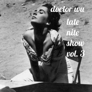 DoctorWu Late Nite Show Vol. 3