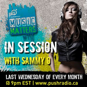 In Session with Sammy O - PUSH Radio - 042512