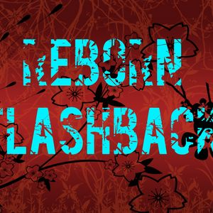 ReBorn - Flashback