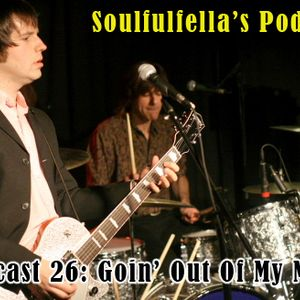 Podcast 26 - Goin' Out of My Mind