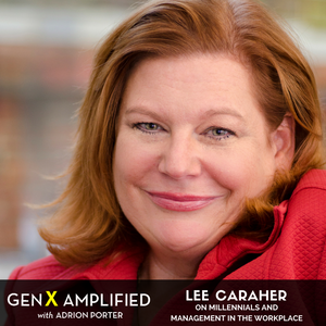 013: Lee Caraher on Millennials and Management in the Workplace