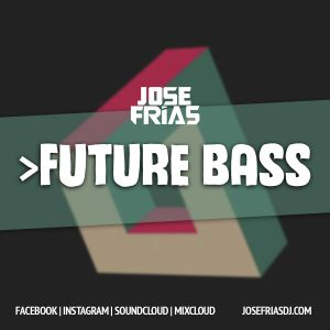 JOSEFRIAS @ Future Bass