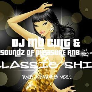 Classic Shit - Rnb Remixes Vol.1 by Soundz Of Pleasure & Dj Mb Cult
