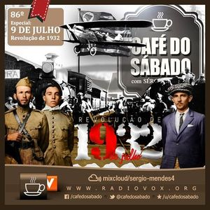 Café do Sábado 87 - Revolução de 1932