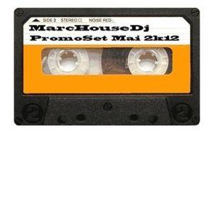 MarcHouseDj - Promoset Mai 2k12