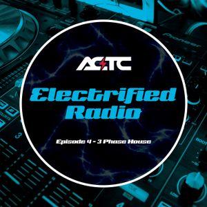 Electrified Radio Episode 4 - 3 Phase House