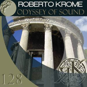 Roberto Krome - Odyssey Of Sound 128