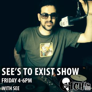 See - See's To Exist Show 10 - ITCH FM (15-AUG-2014)