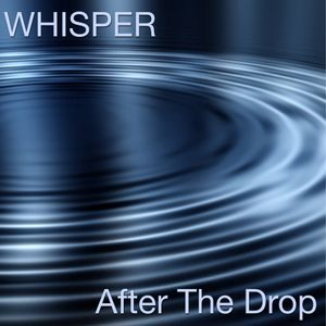 Whisper - After The Drop