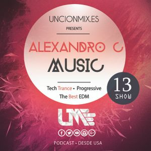Alexandro C-Radio Show 13 Unción Mix (Trance, Progressive)