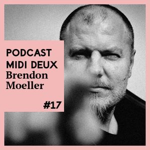 Podcast #17 - Brendon Moeller - Music to Drive to - Midi Deux Podcast