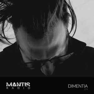 Mantis Radio 274 + Dimentia