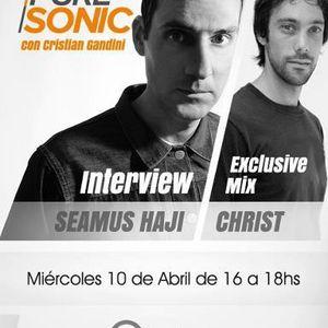PURE SONIC (Sonic Fm) Interview: Seamus Haji (host: Christ Burstein & Cristian Gandini)