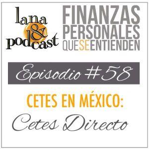 Cetes en México: Cetes Directo. Podcast #58