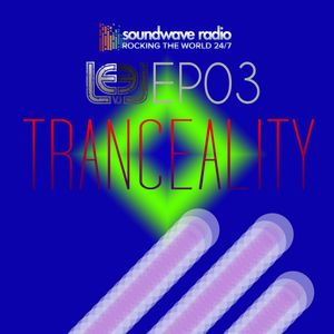 Tranceality Ep3 on Soundwave Radio