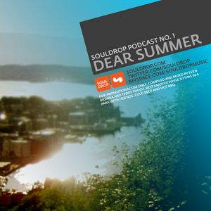 Souldrop Podcast ep.1: Dear Summer