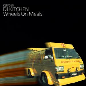 KSP/010 // DJ Kitchen - Wheels On Meals