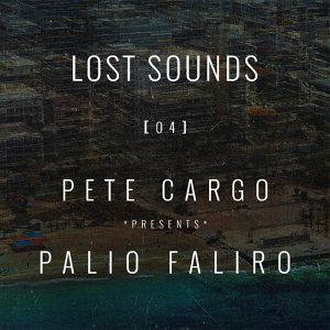 LOST SOUNDS [ 0 4 ] PETE CARGO - PALIO FALIRO